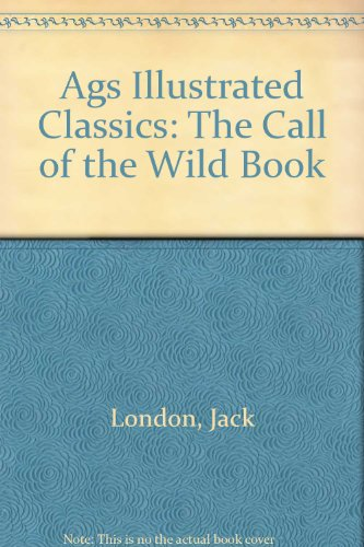Call of the Wild (Lake Illustrated Classics, Collection 1)