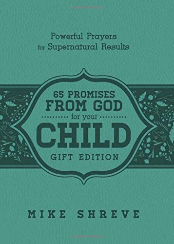 65-promises-from-god-for-your-child-gift-edition-powerful-prayers-fro-supenatural-results