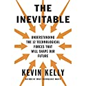 The Inevitable: Understanding the 12 Technological Forces That Will Shape Our Future Hörbuch von Kevin Kelly Gesprochen von: George Newbern