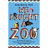 We Bought a Zoo: The Amazing True Story of a Broken-Down Zoo, and the 200 Animals That Changed a Family Foreverby Benjamin Mee