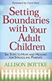 img - for Setting Boundaries  with Your Adult Children: Six Steps to Hope and Healing for Struggling Parents book / textbook / text book