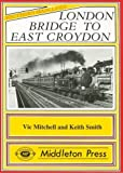 Vic Mitchell London Bridge to East Croydon (Southern Main Line)
