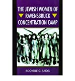 img - for [ The Jewish Women of Ravensbruck Concentration Camp[ THE JEWISH WOMEN OF RAVENSBRUCK CONCENTRATION CAMP ] By Saidel, Rochelle G. ( Author )Mar-01-2006 Paperback book / textbook / text book