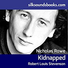 Kidnapped (       UNABRIDGED) by Robert Louis Stevenson Narrated by Nicholas Rowe