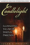 Candlelight: Illuminating the Art of Spiritual Direction (Spiritual Directors International)