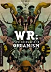 Wr: Mysteries of the Organism (The Cr...