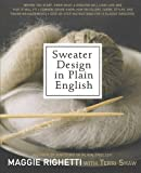Sweater Design in Plain English: Step-by-Step Instructions for 13 Classic Sweaters