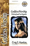 img - for Goddess Worship, Witchcraft and Neo-Paganism book / textbook / text book