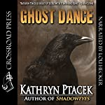 Ghost Dance | Kathryn Ptacek