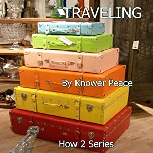 Traveling: How 2 Series | [Knower Peace]