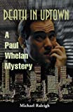 img - for Death in Uptown: A Paul Whelan Mystery book / textbook / text book