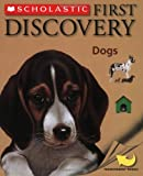 Scholastic First Discovery: Dogs