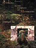 img - for In the Company of Mushrooms: A Biologist's Tale book / textbook / text book