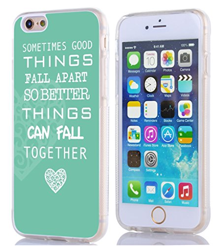 iphone-6s-case-apple-iphone-6-case-sometimes-good-things-fall-apart-so-better-things-can-fall-togeth