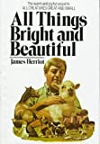 img - for All Things Bright and Beautiful By James Herriot book / textbook / text book