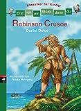 Erst ich ein St�ck, dann du - Klassiker f�r Kinder - Robinson Crusoe (Erst ich ein St�ck ... (Klassiker f�r Leseanf�nger) 6)