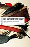 img - for Building Better Britains?: Settler Societies in the British World, 1783-1920 book / textbook / text book