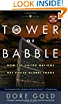 Tower of Babble: How the United Natio...