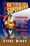 How To Speak Like A Superhero (1892435829) by Diggs, Steve