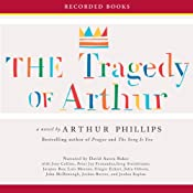 The Tragedy of Arthur | [Arthur Phillips]