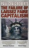 img - for The Failure of Laissez Faire Capitalism and Economic Dissolution of the West book / textbook / text book
