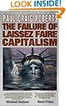 The Failure of Laissez Faire Capitali...