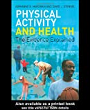 img - for Physical Activity and Health: The Evidence Explained book / textbook / text book