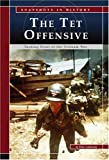 The Tet Offensive: Turning Point of the Vietnam War (Snapshots in History)