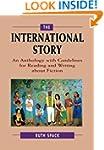 The International Story: An Anthology...