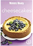 Cheesecakes: The Best-Ever Cheesecake Recipes - All Triple Tested for Perfect Results Every Time