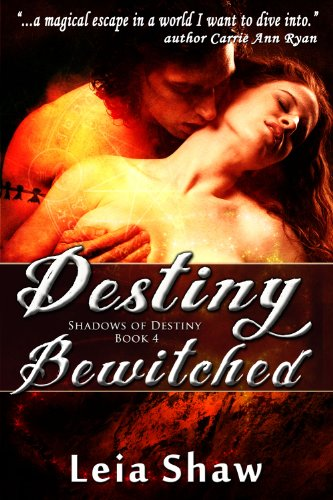 Destiny Bewitched (Shadows of Destiny) by Leia Shaw