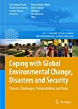 img - for Coping with Global Environmental Change, Disasters and Security: Threats, Challenges, Vulnerabilities and Risks (Hexagon Series on Human and Environmental Security and Peace) book / textbook / text book
