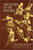 Amazon.com: Legacies of the Sword: The Kashima-Shinryu and Samurai Martial Culture (9780824818791): Karl F. Friday: Books