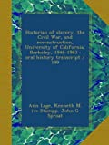 img - for Historian of slavery, the Civil War, and reconstruction, University of California, Berkeley, 1946-1983 : oral history transcript / 199 book / textbook / text book