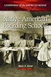 img - for Native American Boarding Schools (Landmarks of the American Mosaic) book / textbook / text book