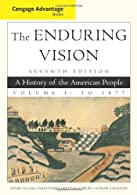 Cengage Advantage Books: The Enduring Vision, Volume I by Boyer