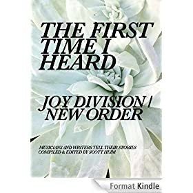 The First Time I Heard Joy Division / New Order (English Edition)