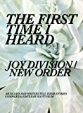 img - for The First Time I Heard Joy Division / New Order book / textbook / text book