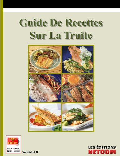 guide-de-recettes-sur-la-truite-trucs-et-astuces-t-8-french-edition