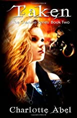 Taken: The Channie Series: Book Two (Volume 2)