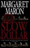 Slow Dollar (Deborah Knott Mysteries) (0446612979) by Maron, Margaret