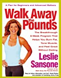 51jV5vdS7JL. SL160  Walk Away the Pounds: The Breakthrough 6 Week Program That Helps You Burn Fat, Tone Muscle, and Feel Great Without Dieting