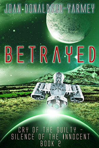 Book: Betrayed (Cry of the Guilty - Silence of the Innocent Book 2) by Joan Donaldson-Yarmey