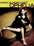 Natalie Merchant Ophelia by Natalie Merchant (1999-05-01)