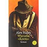 """Wurzeln �Roots�: Romanvon """"Alex Haley"""""""