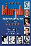 Murph: The Sports Entrepreneur Man and His Leagues