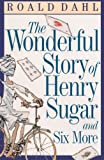 The Wonderful Story Of Henry Sugar And Six More (Turtleback School & Library Binding Edition) (0808542028) by Dahl, Roald