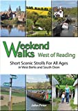 Weekend Walks West of Reading: Short Scenic Strolls for All Ages in West Berks and South Oxon