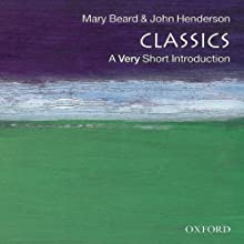 Classics: A Very Short Introduction Audiobook by Mary Beard, John Henderson Narrated by Julia Whelan