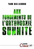 echange, troc Ben Achour Yahd - Aux fondements de l'orthodoxie sunnite